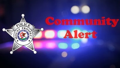 Mount Prospect Police Issue Community Alert - UPDATE